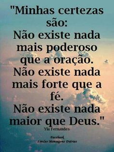 """What I am sure about is: There isn't anything more powerful than prayer. There isn't anything stronger than faith. There isn't anything greater than God"" Portuguese Quotes, Little Bit, Jesus Freak, Gods Love, Sentences, Prayers, Lord, Love You, Inspirational Quotes"