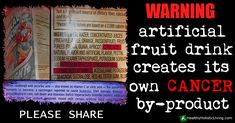 Warning - Artificial fruit drink creates it's own cancer by-product.