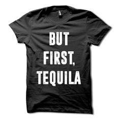 But First Tequila Shirt Funny Cinco De Mayo T-Shirt by WearHG