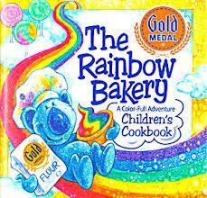 The Rainbow Bakery Childrens Cookbook