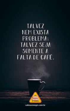 Talvez nem exista problema; talvez seja somente a falta de café. I Love Coffee, Coffee Break, My Coffee, Coffee Time, Coffee Shop, K Cup Coffee Maker, Coffee Cups, Best K Cups, Cafe Me