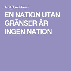 EN NATION UTAN GRÄNSER ÄR INGEN NATION