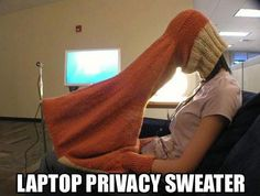 Privacy... and I'm sure there's a tutorial somewhere on pinterest for this.