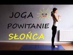 Powitanie Słońca - Energetyczna Joga na Dobry Poranek - YouTube Healthy Style, Healthy Life, Surya Namaskara, Ayurveda, Health And Beauty, Cardio, Health Fitness, Stress, Workout