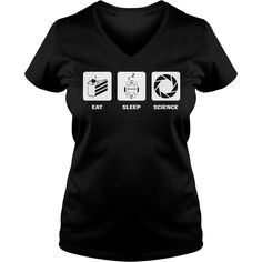 Eat Sleep Science T-Shirt #gift #ideas #Popular #Everything #Videos #Shop #Animals #pets #Architecture #Art #Cars #motorcycles #Celebrities #DIY #crafts #Design #Education #Entertainment #Food #drink #Gardening #Geek #Hair #beauty #Health #fitness #History #Holidays #events #Home decor #Humor #Illustrations #posters #Kids #parenting #Men #Outdoors #Photography #Products #Quotes #Science #nature #Sports #Tattoos #Technology #Travel #Weddings #Women