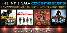 Win the Codemasters bundle! Indie Gala Codemasters features 8 of the Best Codemasters titles on Steam including Clive Barker's Jericho, Overlord 1 and 2, both Operation Flashpoint games and FUEL! Increase your chances of winning using the options below. Good luck!