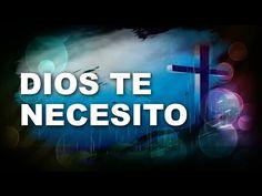 Señor Te Necesito - Samaritan Revival Musica Cristiana Adoracion - YouTube