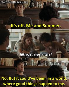 500 Days Of Summer Quotes I 3 Matthew Gray Gubler And This Is Perhaps Wiser Than Anything He .