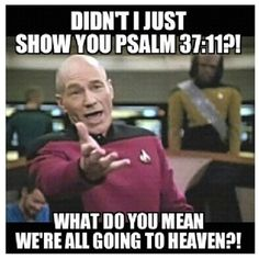 Exactly!!!! How do people completely overlook the promise of everlasting life on earth even when you show it to them IN THE BIBLE????