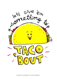 """Free Printables - Funny Valentines with Food Puns """"Let's Give em Something to Taco 'Bout"""" illustration by Hearts and Laserbeams"""