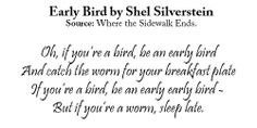 Early Bird by Shel Silverstein from Where the Sidewalk Ends