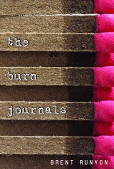 the burn journals | This book is a phenomenal tale about a fourteen year old attempting to recover and go on living life after he drenched himself in gasoline and set himself on fire. It's a new take on teen suicide that's refreshing, intriguing, and very well written. It's quite eye opening for youth and adults alike and is well worth your money.