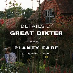 grow: Looking at details in the gardens at Great Dixter, while drooling over plants...
