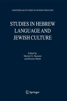 Studies in Hebrew Language and Jewish Culture: Presented to Albert Van Der Heide on the Occasion of His Sixty-fif. Learning A Second Language, Learn Hebrew, Bible Study Tools, Knowledge And Wisdom, New Students, Torah, Nonfiction Books, Culture, Van