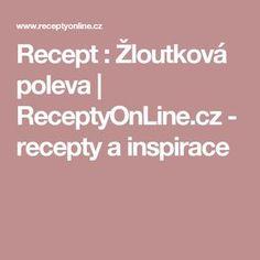 Recept : Žloutková poleva | ReceptyOnLine.cz - recepty a inspirace