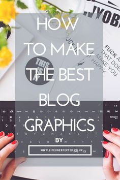 How To Make The Best Blog Graphics