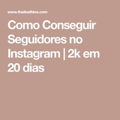 Como Conseguir Seguidores no Instagram | 2k em 20 dias