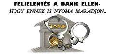 FELJELENTÉS A BANK ELLEN-HOGY ENNEK IS NYOMA MARADJON. Bottle Opener