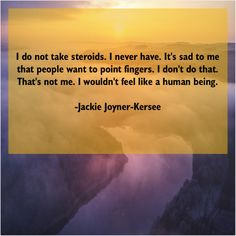 Jackie Joyner-Kersee – I do not take steroids… Anthony Caro, Anthony Anderson, Anthony Quinn, Daily Inspiration Quotes, Daily Quotes, Jackie Joyner Kersee, Adrienne Rich, Alex Lifeson, Anthony Edwards