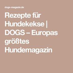 Rezepte für Hundekekse | DOGS – Europas größtes Hundemagazin