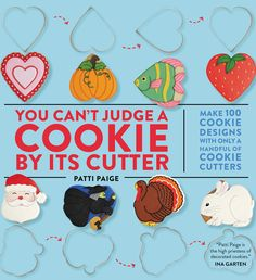 Put on your favorite apron and roll up those sleeves! N.Y.C. cookie decorating superstar Patti Paige's hotly anticipated book You Can't Judge a Cookie by Its Cutterhits stores today, and it promises to inspire all crafting and baking lovers alike. A former painter turned icing master, Paige has applied all her artistic skills to the…