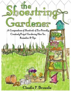 The Shoestring Gardener by Claudia F. Brownlie, http://www.amazon.com/dp/B007IIC4Y2/ref=cm_sw_r_pi_dp_Bji6rb1ATR370