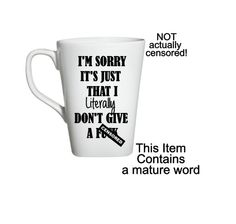 Funny Coffee Mugs - I'm Sorry It's Just That I , Don't Give A Fu*k Coffee Mug, Not Actually Censored by SiplySophisticated on Etsy