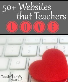 Great list of educational websites that teachers recommend for fellow teachers 50+ Best Websites for Teachers