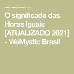 O significado das Horas Iguais [ATUALIZADO 2021] - WeMystic Brasil Doreen Virtue, Style Movie, Toxic People, Messages, Brazil