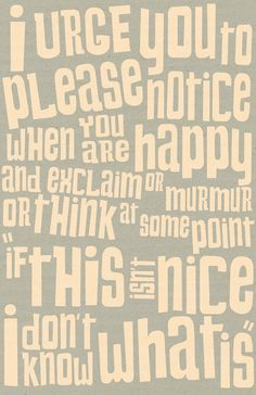 Happiness is the nicest: Kurt Vonnegut.
