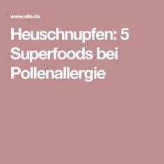 Heuschnupfen: 5 Superfoods bei Pollenallergie