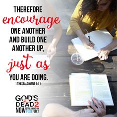 We all need a little encouragement. Scriptures, Bible Verses, 1 Thessalonians 5 11, Beloved Movie, Inspirational Movies, Gods Not Dead, 2 Movie, Christian Encouragement, Verse Of The Day