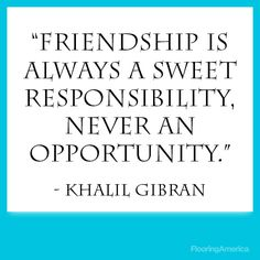 Friends are priceless! Cute Quotes, Great Quotes, Words Quotes, Wise Words, Quotes To Live By, Funny Quotes, Inspirational Quotes About Friendship, Friendship Quotes, Khalil Gibran