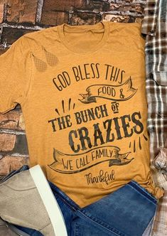 Thanksgiving God Bless This Food The Bunch Of Crazies T-Shirt Tee - Yellow - Fairyseason Home T Shirts, Vinyl Shirts, Mom Shirts, Funny Shirts, Thanksgiving Outfit, Thanksgiving Celebration, Thanksgiving Sayings, Thanksgiving Shirts For Women, Food T