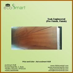 Wood for flooring and decking – Teak Solid  More information about our sustainable wood teak solid just call us  +62361-75213/4752115 +6281238395496  store@ecosmarthub.com sales@ecosmarthub.com marketing@ecosmarthub.com chris@ecosmarthub.com