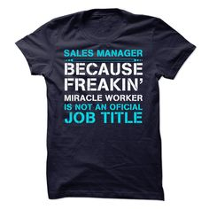 Miracle Sales Manager T Shirt