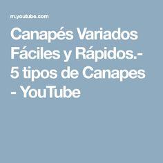 Canapés Variados Fáciles y Rápidos.- 5 tipos de Canapes - YouTube