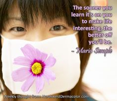 """Weekly Thought from Maria Semple: """"The sooner you learn it's on you to make life interesting, the better off you'll be."""""""