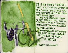 It is by riding a #bicycle that you learn the contours of a country... #hemingway