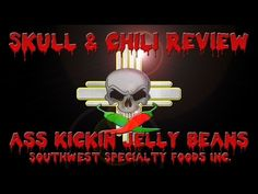 Skull & Chili Review - Ass Kickin Jelly Beans