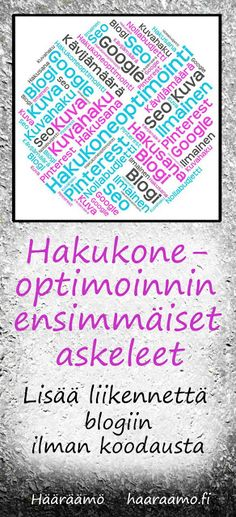 Hääräämö: Hakukoneoptimoinnin ensimmäiset askeleet: Lisää liikennettä blogiin yksinkertaisilla keinoilla. http://www.haaraamo.fi