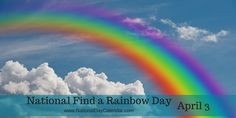 NATIONAL FIND A RAINBOW DAY – April 3