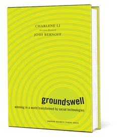 Groundswell: Winning in a World Transformed by Social Technologies Charlene Li, Josh Bernoff Social Media Marketing Books, Marketing Quotes, Email Marketing, Good Books, My Books, Social Web, Network Solutions, Fun To Be One, Reading Lists
