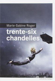 Amazon.fr - Trente-six chandelles - Marie-Sabine Roger - Livres