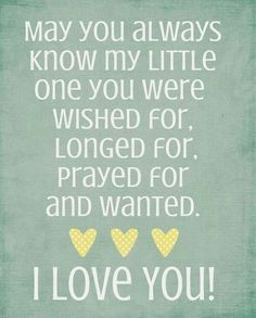 Cute newborn baby quotes and sayings for new parents, for scrapbooking and from the bible. Funny I love you Baby Quotes and images for a boy and for her. Mommy Quotes, Son Quotes, Daughter Quotes, Family Quotes, To My Daughter, Daughters, Girl Quotes, Father Daughter, Miracle Baby Quotes