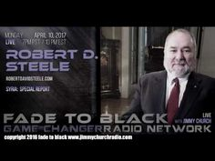 Ep. 639 FADE to BLACK Jimmy Church w/ Robert David Steele : The Deep State - Published on Apr 11, 2017 Robert David Steele is the pro bono Chief Enabling Officer (CeO) of Earth Intelligence Network, a 501c3 devoted to teaching holistic analytics (HA), true cost economics (TCE), and open source everything engineering (OSEE).... #f2b #KGRA