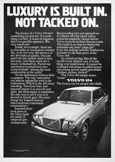 1976 Volvo 164 Sedan vintage ad. With 3.0 liter fuel injected engine. Luxury is built in. Not tacked on. The luxury car for people who think.
