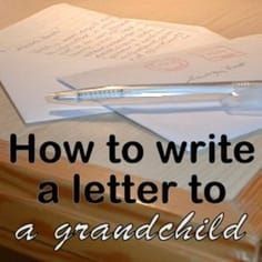 How To Write A Keepsake Letter To A Grandchild From