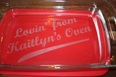 Lovin' from the Oven - Custom and Personalized Engraved Glass Pyrex Casserole Baking Dish with Lid  9 x 13