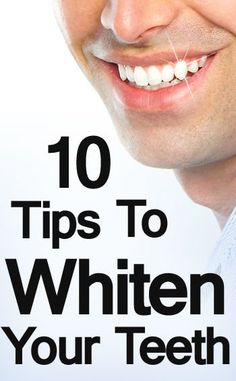 10 Tips To Whiten Your Teeth Ultimate Teeth Whitening Guide For Men Teeth Whitening Teeth Whitening Procedure, Charcoal Teeth Whitening, Natural Teeth Whitening, Whitening Kit, Charcoal Toothpaste, Skin Whitening, The Nanny, The Big Four, Cartoon Network Adventure Time